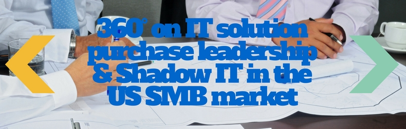 360° on IT solution purchase leadership & Shadow IT in US SMBs