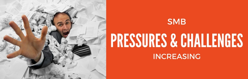 SMBs - Increasing No. of Pressures & Challenges