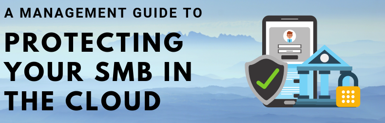 Management Guide to Securing Your SMB in the Cloud