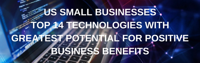 Top 14 Technologies with Greatest Positive Potential - Small Business Infographic