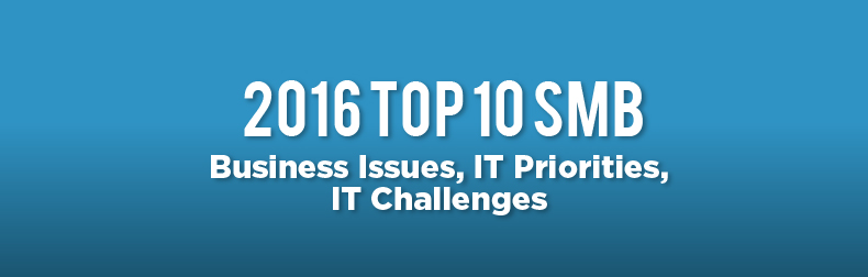 2016 Top 10 SMB Business Issues, IT Priorities, IT Challenges Infographic