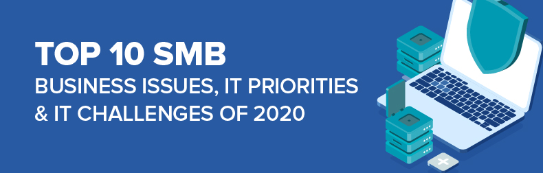 2020 Top 10 SMB - Business Issues, IT Priorities, IT Challenges Infographic