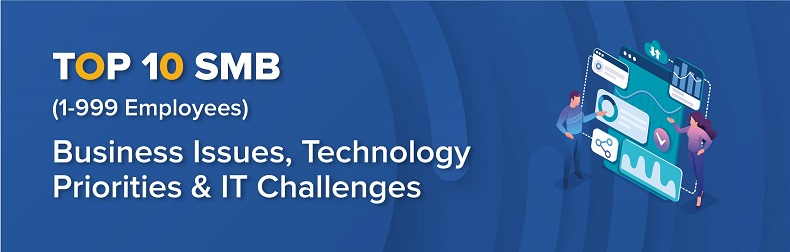 2021 Top 10 SMB - Business Issues, IT Priorities, IT Challenges Infographic