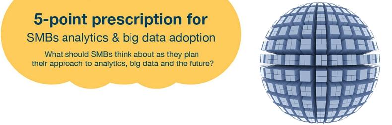5-point prescription for SMB Big Data Adoption