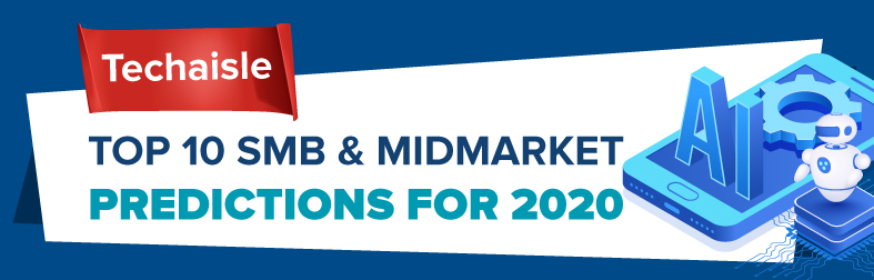 Top 10 SMB and Midmarket Predictions for 2020
