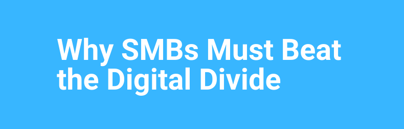 Why SMBs Must Beat Digital Divide
